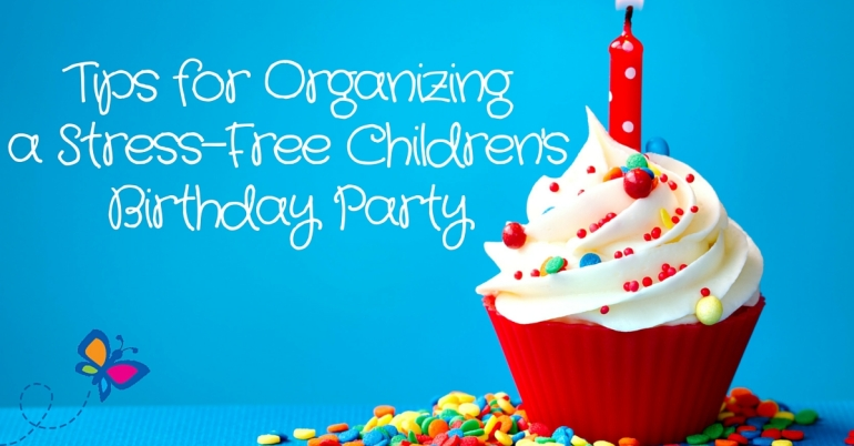 Tips-for-Organizing-a-Stress-Free-Childrens-Birthday-Party.jpg